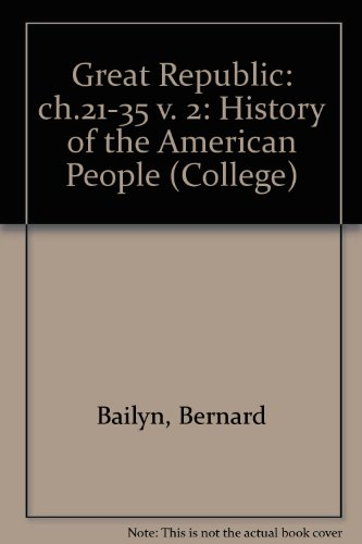 9780669866452: Great Republic a History of the American People (College)