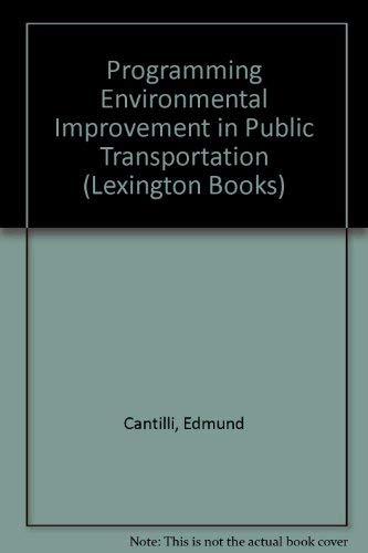 Programming Environmental Improvement in Public Transportation (Lexington Books): Cantilli, Edmund