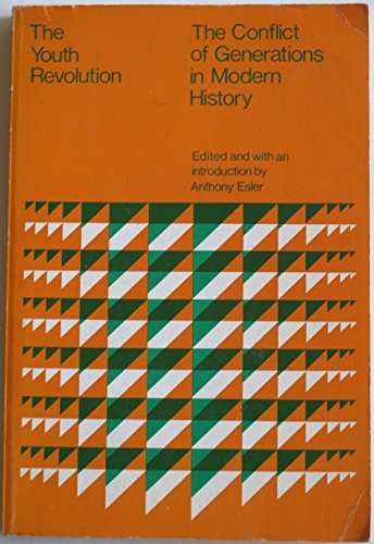 Youth Revolution: Conflict of Generations in Modern History (College): Essler, Anthony