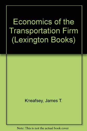 The economics of the transportation firm;: Market: Kneafsey, James T