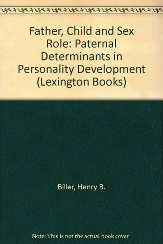 Father, Child and Sex Role: Paternal Determinants: Henry B. Biller