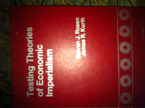 Testing Theories of Economic Imperialism (Lexington Books): Rosen, Steven J.