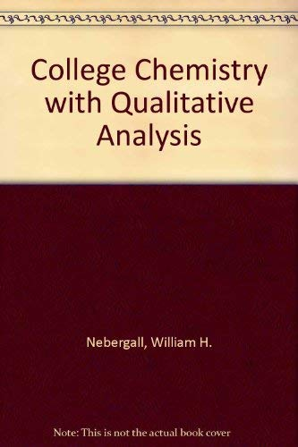 9780669913552: College Chemistry: With Qualitative Analysis (5th Edition)