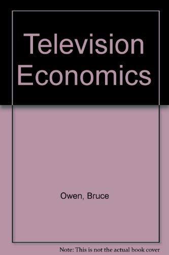 Television Economics: Owen, Bruce M. Jack H. Beebe. Willard G. Manning, Jr.
