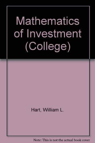 Mathematics of Investment (College): Hart, William L.