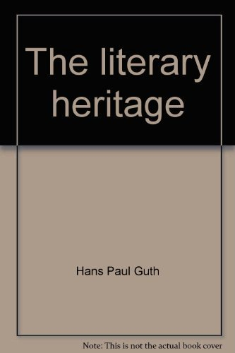 The literary heritage (Living literature series) (0669939633) by Guth, Hans Paul