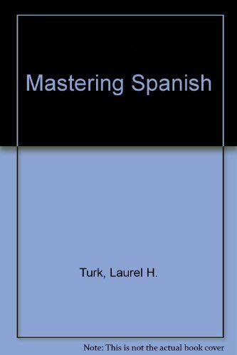 Mastering Spanish (English and Spanish Edition): Turk, Laurel Herbert; Jr., Aurelio M. Espinosa