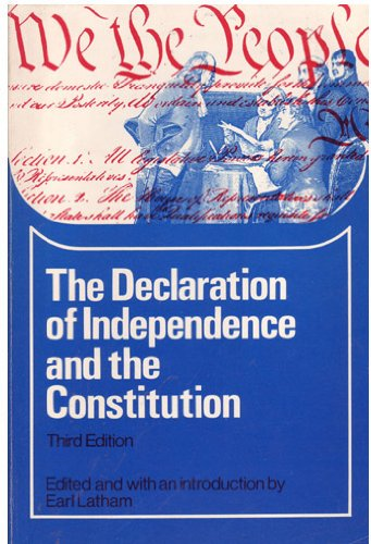 The Declaration of Independence and the Constitution: Earl, Ed. Latham