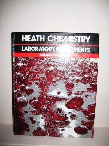 Heath Chemistry: Laboratory Experiments - Canadian Edition: MICHAEL A DISPEZIO ET AL