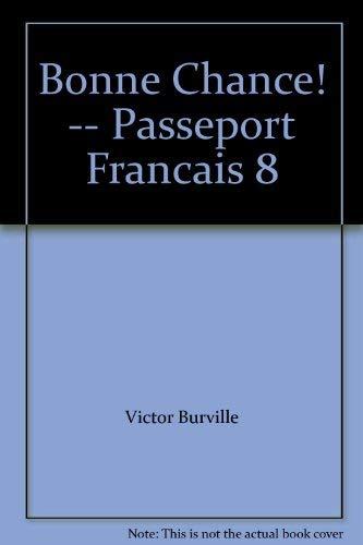 9780669954487: Bonne Chance! -- Passeport Francais 8
