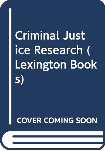 9780669956467: Criminal Justice Research (Lexington Books)