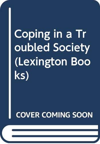 9780669958515: Coping in a Troubled Society (Lexington Books)