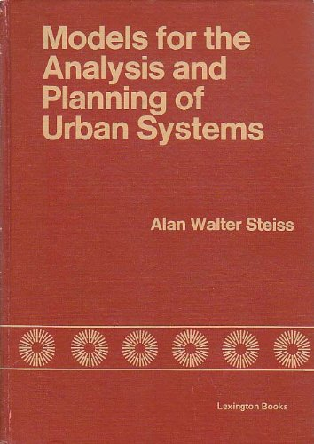 Models for the Analysis and Planning of Urban Systems