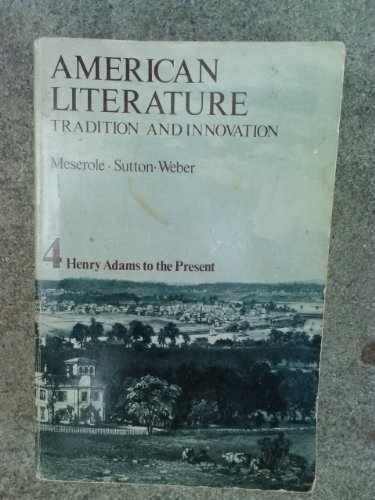 9780669959765: American Literature: Tradition and Innovation: Henry Adams to the Present