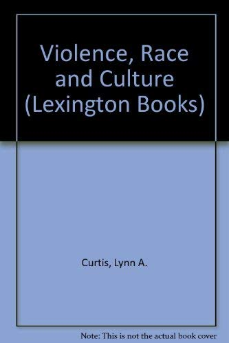 9780669960327: Violence, Race and Culture (Lexington Books)