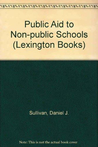 Public aid to nonpublic schools (Lexington Books politics of education series): Daniel J Sullivan