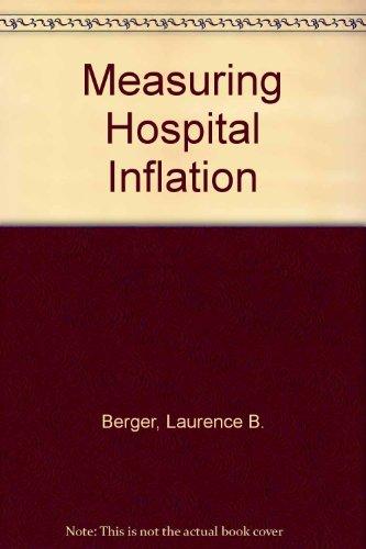 Measuring Hospital Inflation: Berger, Laurence B
