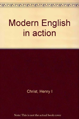 Modern English in Action: Henry I. Christ