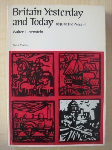 9780669979640: Britain Yesterday and Today: 1830 to the Present (A History of England, vol. 4)