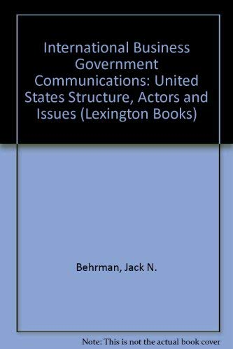International Business Government Communications: United States Structure, Actors and Issues (...