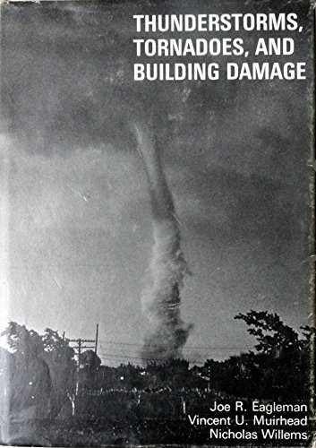 9780669981377: Thunderstorms, Tornadoes and Building Damage (Lexington Books)