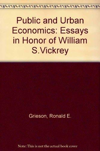 Public and Urban Economics: Essays in Honor of William S. Vickrey.: VICKREY, William S. [Spencer] ...