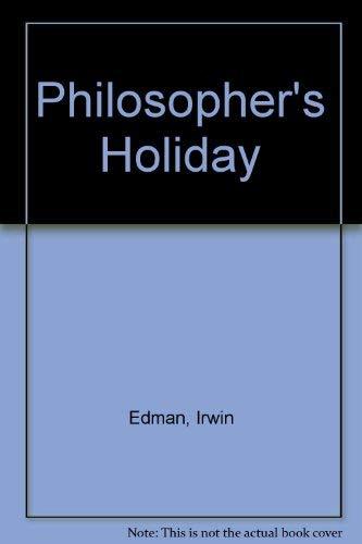 Philosopher's Holiday: Irwin Edman