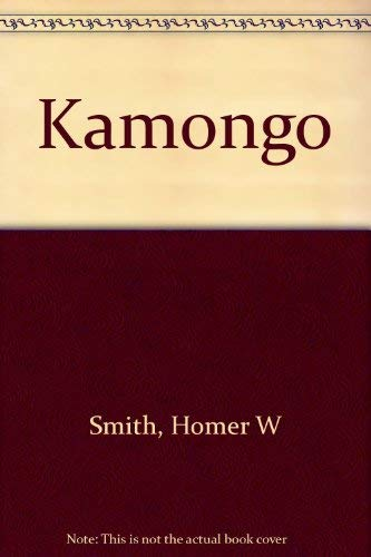 Kamongo Or The Lungfish & The Padre: Homer Smith