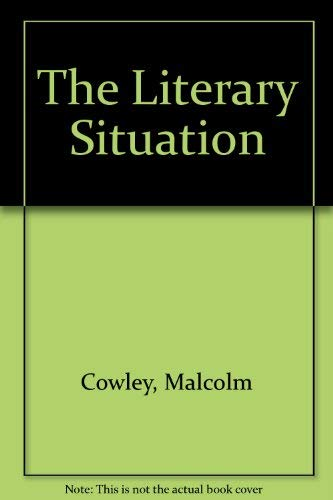 Literary Situation: Malcolm Cowley