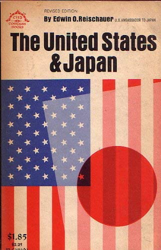 The United States & Japan: Reischauer, Edwin O.
