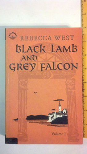 Black Lamb and Grey Falcon: Volume I: West, Rebecca