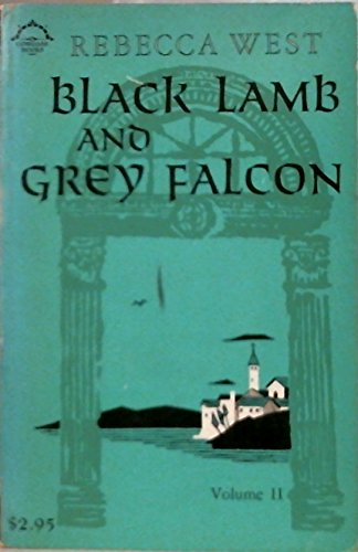 Black Lamb and Grey Falcon: Volume II: West, Rebecca