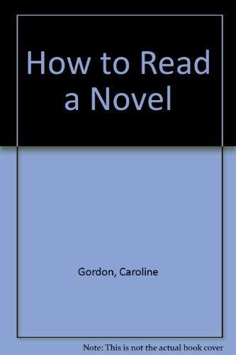 How to Read a Novel: Gordon, Caroline