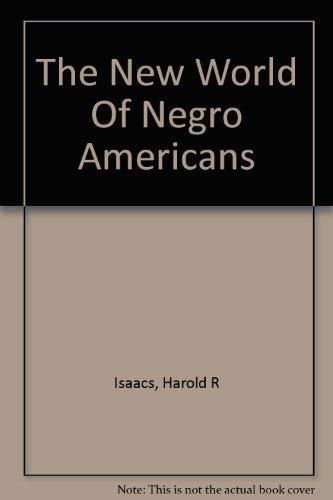 New World of Negr: Issacs, Harold R.