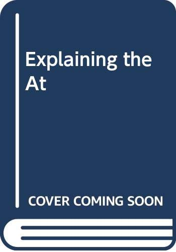 9780670001675: Explaining the Atom