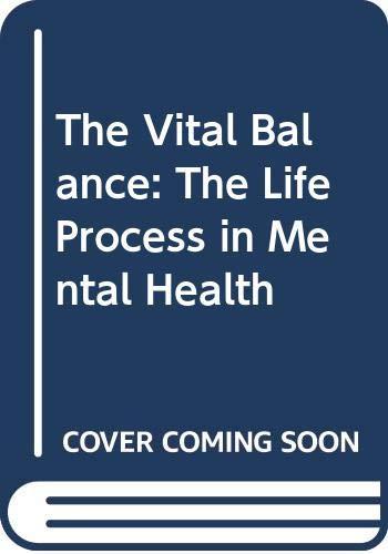 Vital Balance, The: The Life Process in: Menninger, Karl w/