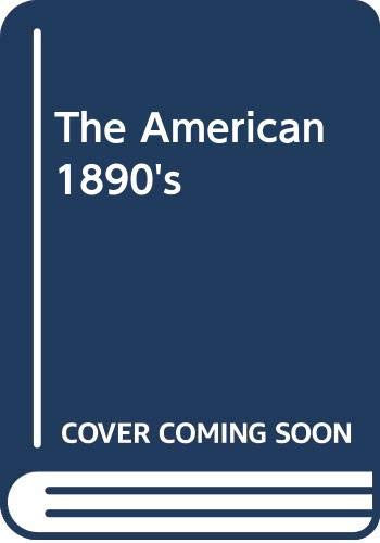 The American 1890's: Life and Times of a Lost Generation (0670002259) by Ziff, Larzer