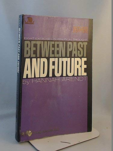 9780670002375: Between Past and Future: Eight Exercises in Political Thought