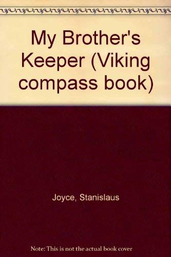 My Brother's Keeper (Viking compass book) (0670002631) by Joyce, Stanislaus