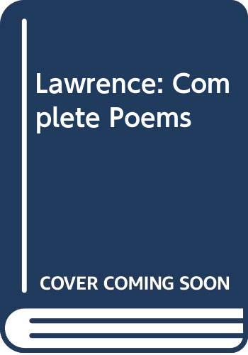 Lawrence: Complete Poems: D.H. Lawrence