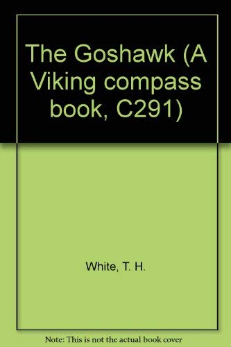 9780670002917: Title: The Goshawk A Viking compass book C291