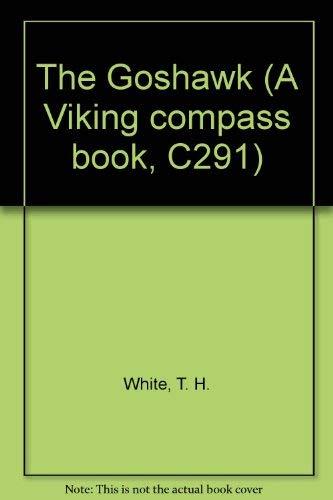 9780670002917: The Goshawk (A Viking compass book, C291)