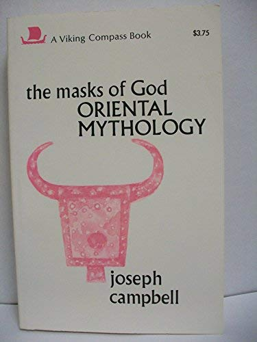 The Masks of God: Oriental Mythology: Campbell, Joseph