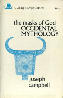 Occidental Mythology: Volume 3 (Masks of God): Campbell, Joseph