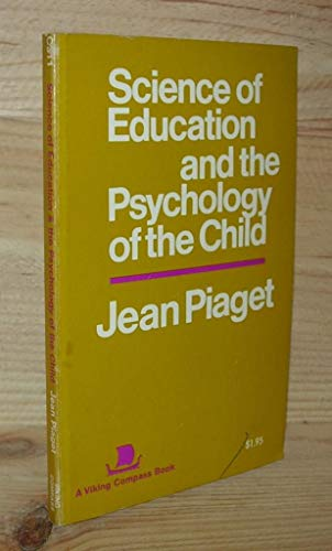 9780670003112: The Science of Education and the Psychology of the Child