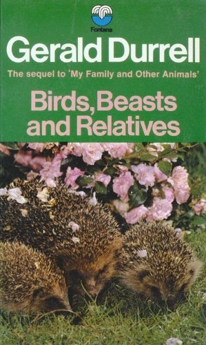 Birds, Beasts, and Relatives: Durrell, Gerald