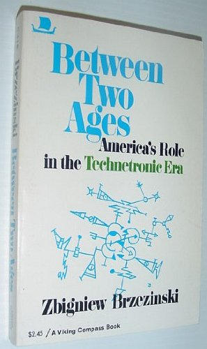 9780670003181: Between Two Ages: America's Role in the Technetronic Era