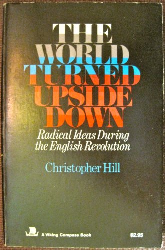 9780670003983: The World Turned Upside Down: Radical Ideas During the English Revolution