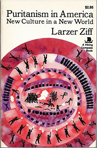 Puritanism in America: New Culture in a New World (0670005711) by Ziff, Larzer