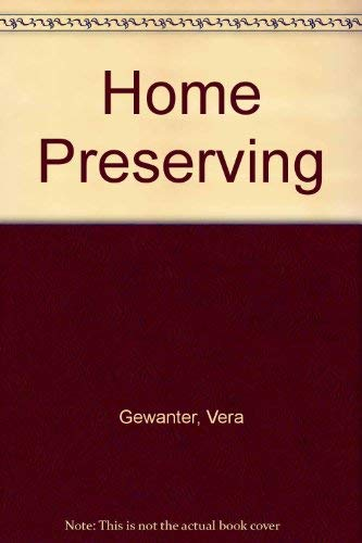 Home Preserving: Parker, Dorothy, Gewanter,